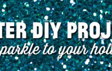 Glitter DIY PROJECT TUTORIALS
