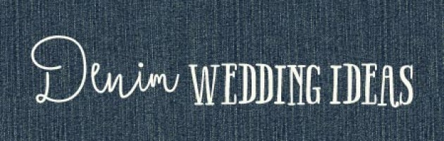 Denim Wedding Ideas and Inspiration